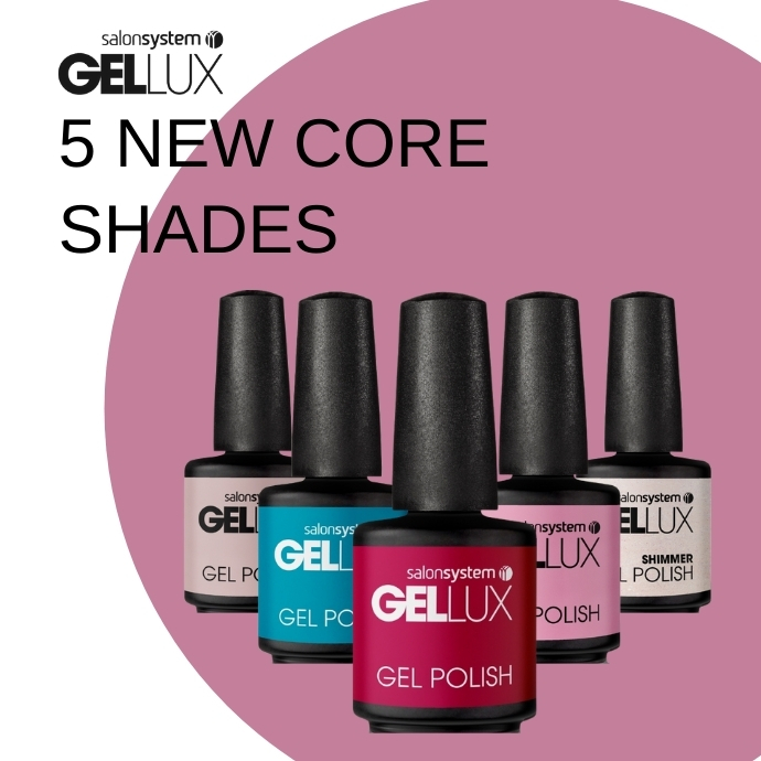 5 New Additions To Gellux Core Range 2021